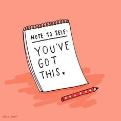 Note to self: You've Got This. Illustrated by Stacie Swift. Self Love Quotes, Cute Quotes, Words Quotes, You Got This Quotes, Sayings, Not Caring Quotes, You Ve Got This, Positive Vibes, Positive Quotes