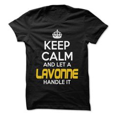 Keep Calm And Let ... LAVONNE Handle It - Awesome Keep  - #men #the first tee. BEST BUY => https://www.sunfrog.com/Hunting/Keep-Calm-And-Let-LAVONNE-Handle-It--Awesome-Keep-Calm-Shirt-.html?id=60505
