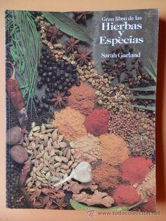 Título: Gran libro de las hierbas y especias / Autor: Garland, Sarah  / Ubicación: FCCTP – Gastronomía – Tercer piso / Código:  G 641.6383 G255
