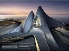 """Dubai Opera House: Dubai, UAE The award-winning Architect Zaha Hadid has done it again with the innovative design of the Dubai's Opera House. Its structure melds into the sloped sand dunes of the Arabian Desert, which are unique to the area. The Opera House likely contributed to Dubai being rated, """"One of the best places to live in the Middle East in 2011."""""""