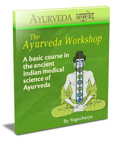 """The Ayurveda Workshop - a practical guide to health and vitality:  """" Ayurveda is the knowledge that indicates the appropriate and inappropriate, happy or sorrowful conditions of living, what is auspicious or inauspicious for longevity, as well as the measure of life itself. """"  Charaka Samhita (1.41"""