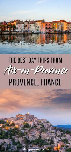 The Best Day Trips from Aix en Provence, France | Tours from Aix en Provence