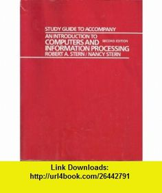 Introduction to Computers and Information Processing Study Gde.to 2r.e (9780471885160) Robert A. Stern, Nancy B. Stern , ISBN-10: 0471885169  , ISBN-13: 978-0471885160 ,  , tutorials , pdf , ebook , torrent , downloads , rapidshare , filesonic , hotfile , megaupload , fileserve