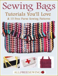 Sewing Bags: Tutorials Youll Love & 15 Free Purse Sewing Patterns