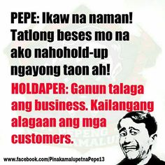 Filipino Humor, Filipino Quotes, Pinoy Quotes, Tagalog Qoutes, Tagalog Quotes Hugot Funny, Hugot Lines, One Liner, Pick Up Lines, Humor Quotes