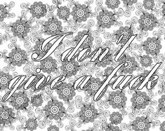 """Fuck Coloring Page The swearing words """"I don't give a fuck"""" Doodles - 2 background white and black by PicToGraphique on Etsy"""