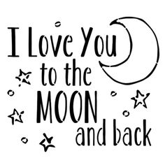 Family Quotes, Love Quotes, Inspirational Quotes, Badass Quotes, To The Moon And Back Tattoo, I Love You To The Moon And Back, I Love You Notes, I Love You Images, Love Messages