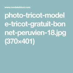 photo-tricot-modele-tricot-gratuit-bonnet-peruvien-18.jpg (370×401)