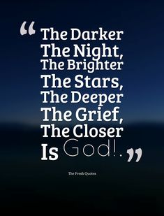 The-Darker-The-Night-The-Brighter-The-Stars-The-Deeper-The-Grief-The-Closer-Is-God.-»-Fyodor-Dostoyevsky.jpg (1542×2024)