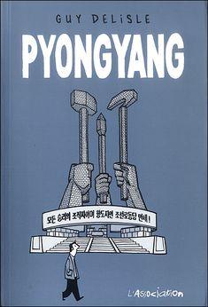 Guy Delisle - Pyongyang. Great graphic novel.