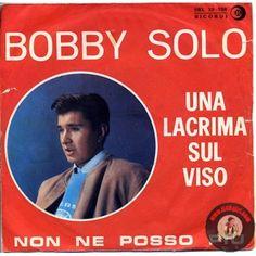 <p>ARTISTA: BOBBY SOLO<br />LATO A: UNA LACRIMA SUL VISO<br />LATO B: NON NE POSSO PIU'</p>