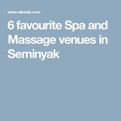 6 favourite Spa and Massage venues in Seminyak