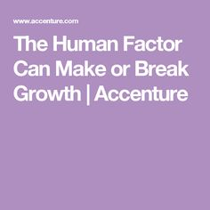 Learn how the human factor can make or break growth for your company. Accenture outlines three steps to have the agility to change. Business Technology, Helping Others, Factors, Insight, Learning, Studying, Teaching, Onderwijs