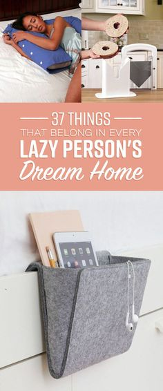 37 Things That Belong In Every Lazy Person& Dream Home Lazy Person, Home Hacks, New Room, Organization Hacks, Getting Organized, Clean House, Home Improvement, Room Decor, Gift Ideas