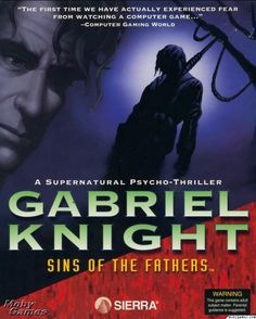 Gabriel Knight is a series of adventure games produced by Sierra On-Line in the Three games were released in the series: Gabriel Knight: Sins of the Fathers, The Beast Within: A Gabriel Knight Mystery and Gabriel Knight Blood of the Sacred,. New Computer Games, Gaming Computer, Gabriel, Father Games, Threes Game, Adventure Games, Old Games, I Am Game, Pc Game