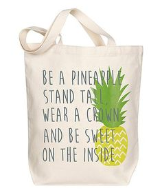 Look at this #zulilyfind! 'Be a Pineapple' Tote #zulilyfinds
