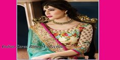 Indian Saree Blouse Collection Stylish Designs