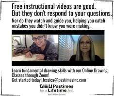 Free instructional videos are good. But they don't respond to your questions. Nor do they watch and guide you, helping you catch mistakes you didn't know you were making. ✍️  #Learn fundamental #drawing skills with our #OnlineDrawingClasses through #Zoom! 💻 Get started today! Jessica@pastimesinc.com Christina Ramos, Painting Classes, Online Drawing, Drawing Skills, Creative Thinking, Get Started, Mistakes, Knowing You, Good Things