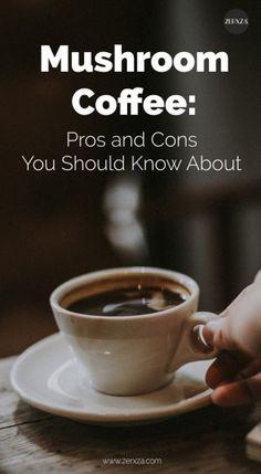 Mushroom Coffee Guide - Pros and Cons, Health Benefits and Suggestions #mushroomcoffee #coffee #coffeelove #mushrooms #vegan