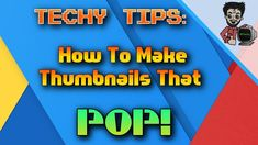 How To Make Thumbnails That POP! | Techy TIps | RDTechy