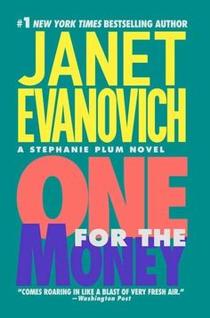 One for the Money (Stephanie Plum #1)  by Janet Evanovich...I found these all to be fun reads