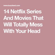 14 Netflix Series And Movies That Will Totally Mess With Your Head