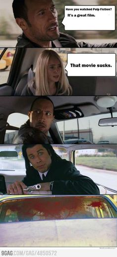 Have you watched Pulp Fiction..