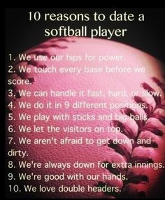 Why to date a softball player.
