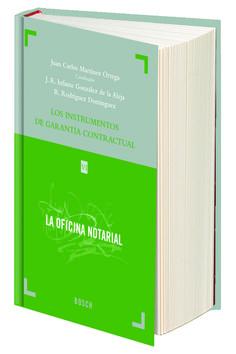 Los instrumentos de garantia contractual / J. C. Martínez Ortega, coordinador ; J. R. Infante González de la Aleja, R. Rodríguez Domínguez. - 2015