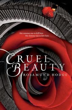 The Book Worm: CRUEL BEAUTY by Rosamund Hodge
