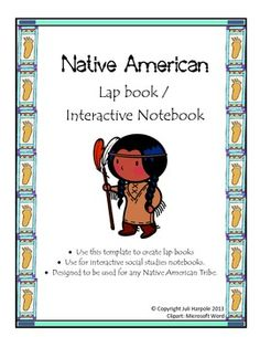 Native American Tribe lap book or interactive notebook templates and foldables