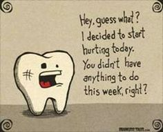 Ugh toothache