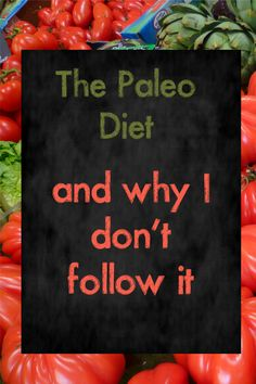 The Paleo Diet and why I don't follow it | Our Blessed Nest Blog