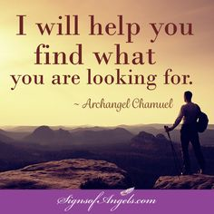 Do you know what you are searching for? Ask Archangel Chamuel to discover that too.   Receive Daily Inspirational Emails
