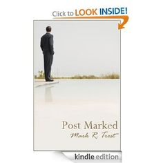 824 page kindle book FREE for a limited time only!! Post Marked: Mark R. Trost: Amazon.com: Kindle Store