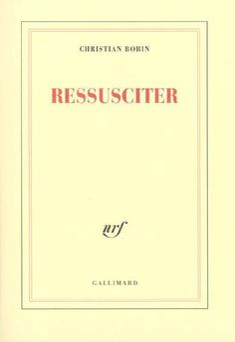 Ressusciter - Christian Bobin