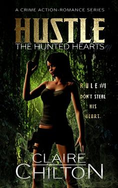 **FREE AT POSTING** Hustle: A Crime Action-Romance Series (The Hunted Hearts Book 1) by Claire Chilton http://www.amazon.com/dp/B014LMQDJE/ref=cm_sw_r_pi_dp_6BD5vb1V82RZC