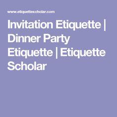 Invitation Etiquette | Dinner Party Etiquette | Etiquette Scholar