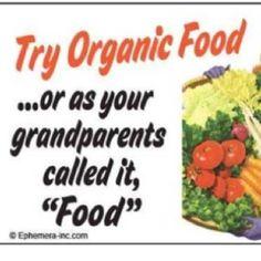Organic food, lol.