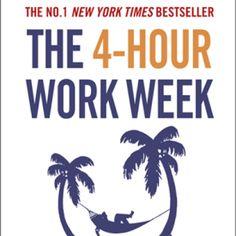 The 4-hour work week, Tim Ferriss