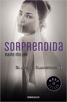 Sorprendida. El Affaire Blackstone III (BEST SELLER): Amazon.es: RAINE MILLER: Libros