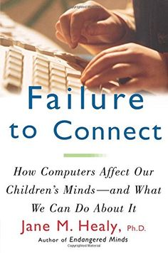 FAILURE TO CONNECT: How Computers Affect Our Children's M... Traditional Books, Parenting Books, Child Life, Child Development, Curriculum, Connection, Mindfulness, Computers, Teaching