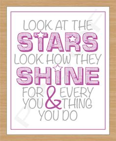 Printable Quote Art, Look at the Stars Look How They Shine for You, Wall Art Decor