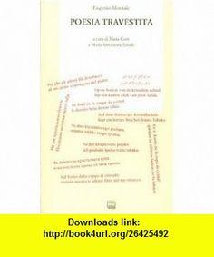 Poesia travestita (9788882122119) Eugenio Montale , ISBN-10: 8882122115  , ISBN-13: 978-8882122119 ,  , tutorials , pdf , ebook , torrent , downloads , rapidshare , filesonic , hotfile , megaupload , fileserve