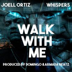 Joell Ortiz ft. Whispers – Walk With Me https://thedropnyc.com/2016/08/25/joell-ortiz-ft-whispers-walk-with-me/