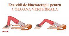 Exercitii de kinetoterapie pentru coloana si afectiunile coloanei vertebrale Massage, Health Fitness, Yoga, Workout, Sports, Fashion, Medicine, Diet, Neurology