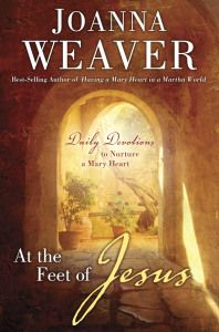 """Love this devotional """"At the Feet of Jesus"""" by Joanna Weaver"""