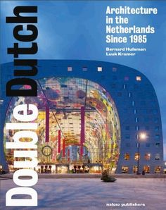 Available at the Ryerson University Library & Archives. #RULA #Architecture #Netherlands #History #20thCentury