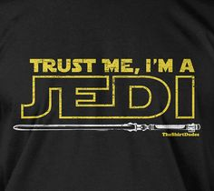 Trust me I'm a Jedi vintage Starwars movie fan door TheShirtDudes