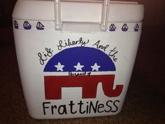 """""""Life, liberty, and the pursuit of frattiness."""" Formal cooler."""